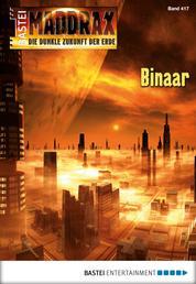 Maddrax - Folge 417 - Binaar