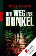 Patrick Woodhead: Der Weg ins Dunkel ★★★★
