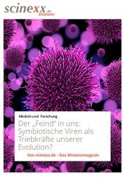 """Der """"Feind"""" in uns - Symbiotische Viren als Triebkräfte unserer Evolution?"""