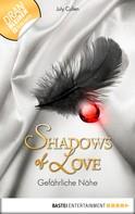 July Cullen: Gefährliche Nähe - Shadows of Love ★★★★