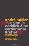 André Müller: Sie sind ja wirklich eine verdammte Krähe! ★★★★
