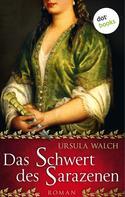 Ursula Walch: Das Schwert des Sarazenen ★★★★