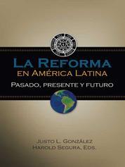 La Reforma en América Latina - Pasado, presente y futuro