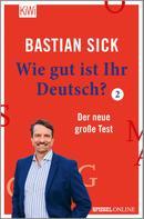 Bastian Sick: Wie gut ist Ihr Deutsch? 2 ★★★