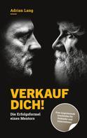 Markus Christoph Bucher: Verkauf dich!