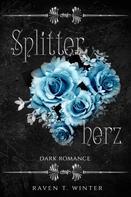 Raven T. Winter: Splitterherz