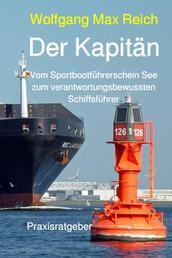 Der Kapitän - Vom Sportbootführerschein See zum verantwortungsbewussten Schiffsführer