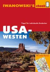 USA-Westen - Reiseführer von Iwanowski - Individualreiseführer mit vielen Abbildungen und Detailkarten mit Kartendownload