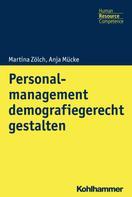 Martina Zölch: Personalmanagement demografiegerecht gestalten
