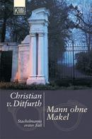 Christian v. Ditfurth: Mann ohne Makel ★★★★