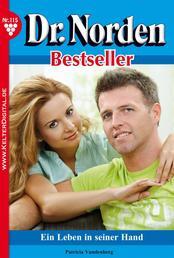 Dr. Norden Bestseller 115 – Arztroman - Ein Leben in seiner Hand