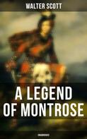 Sir Walter Scott: A Legend of Montrose (Unabridged)