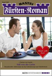 Fürsten-Roman 2562 - Adelsroman - Süß wie die Liebe