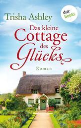 Das kleine Cottage des Glücks - Roman