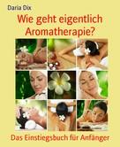 Daria Dix: Wie geht eigentlich Aromatherapie? ★★★
