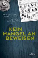 Rachel Dylan: Kein Mangel an Beweisen