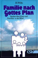 H. Wilts: Famiie nach Gottes Plan