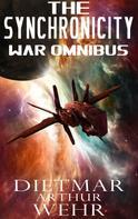 Dietmar Arthur Wehr: The Synchronicity War Omnibus