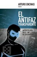 Arturo Encinas: El antifaz transparente