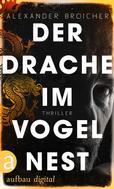 Alexander Broicher: Der Drache im Vogelnest