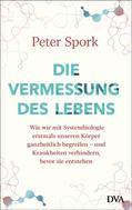 Peter Spork: Die Vermessung des Lebens ★★