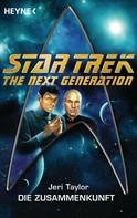 Jeri Taylor: Star Trek - The Next Generation: Die Zusammenkunft