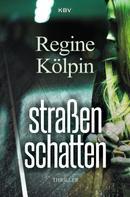 Regine Kölpin: Straßenschatten ★★★★★