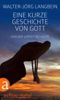 Walter-Jörg Langbein: Eine kurze Geschichte von Gott ★★★★