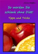 Alina Steffen: So werden Sie schlank ohne Diät!