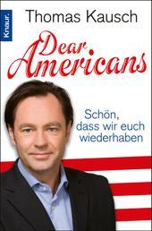 Dear Americans - Schön, dass wir Euch wieder haben
