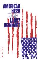 Larry Beinhart: American Hero