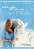Daniela Friedl: Selbstreflexion & Entspannung mit Pferden ★★★★