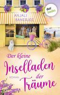 Anjali Banerjee: Der kleine Inselladen der Träume - oder: Die Traumsucherin ★★★★