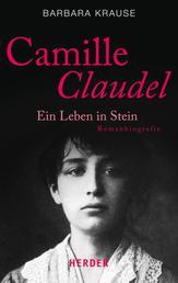 Camille Claudel - Ein Leben in Stein. Romanbiografie