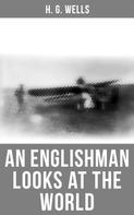 H. G. Wells: H. G. Wells: An Englishman Looks at the World