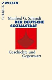 Der deutsche Sozialstaat - Geschichte und Gegenwart