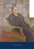 Selma Lagerlöf: Unsichtbare Bande