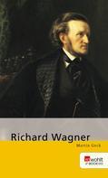 Martin Geck: Richard Wagner
