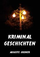 Auguste Groner: Kriminalgeschichten ★★★★