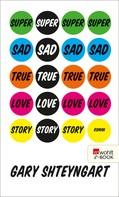 Gary Shteyngart: Super Sad True Love Story ★★★★★