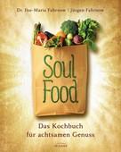Ilse-Maria Fahrnow: Soulfood - das Kochbuch für achtsamen Genuss ★★★★