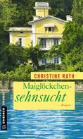 Christine Rath: Maiglöckchensehnsucht ★★★★