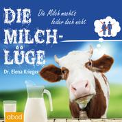 Die Milchlüge - Die Milch macht's - leider doch nicht