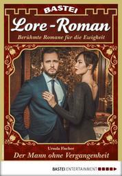 Lore-Roman 44 - Liebesroman - Der Mann ohne Vergangenheit