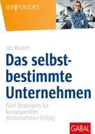 Jan Reuter: Das selbstbestimmte Unternehmen