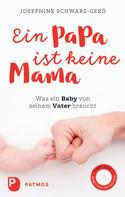 Josephine Schwarz-Gerö: Ein Papa ist keine Mama ★★★