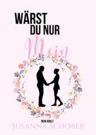 Susanna Schober: Wärst du nur mein ★★★★★