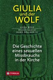 Giulia und der Wolf - Die Geschichte eines sexuellen Missbrauchs in der Kirche