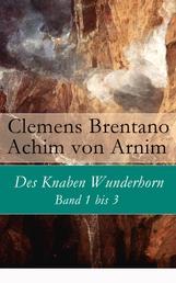 Des Knaben Wunderhorn: Band 1 bis 3