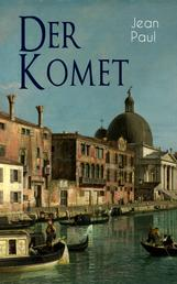 Der Komet - Komischer Anti-Held Roman - Eskapaden eines edlen Narren